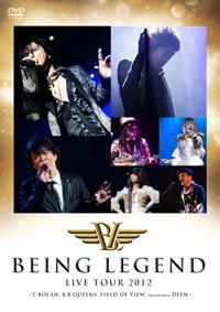 BEING LEGEND Live Tour 2012』完全収録版ライブDVD、4月10日 ...